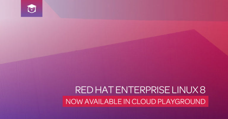 Red Hat Enterprise Linux 8 - Now available in cloud playground