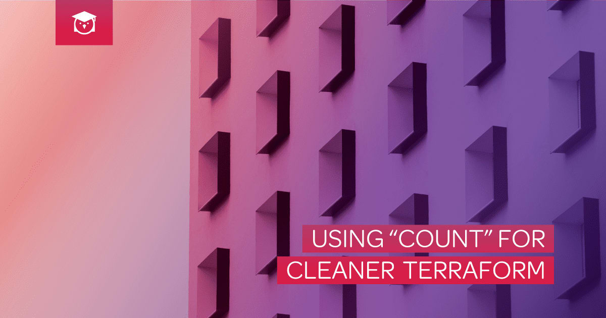 "using ""count"" for cleaner terraform"