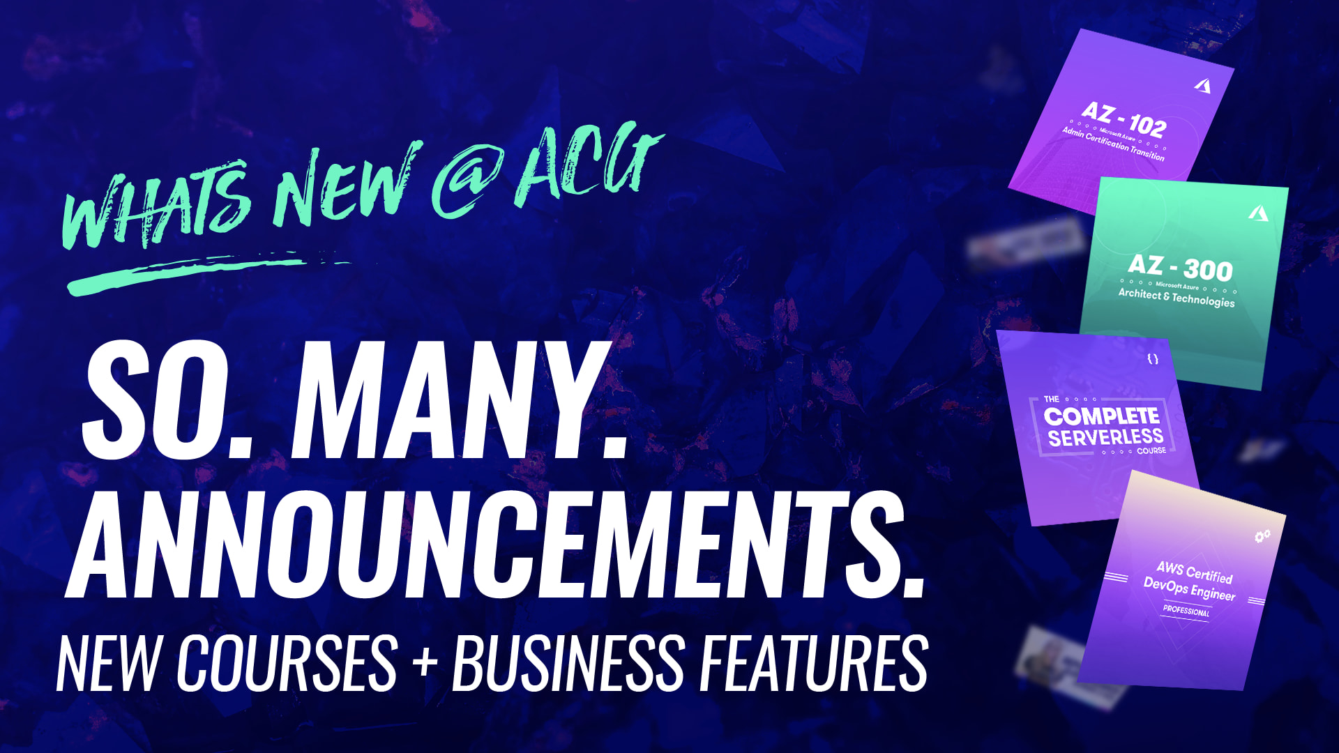 whats new @ acg - so many announcements new courses plus business features