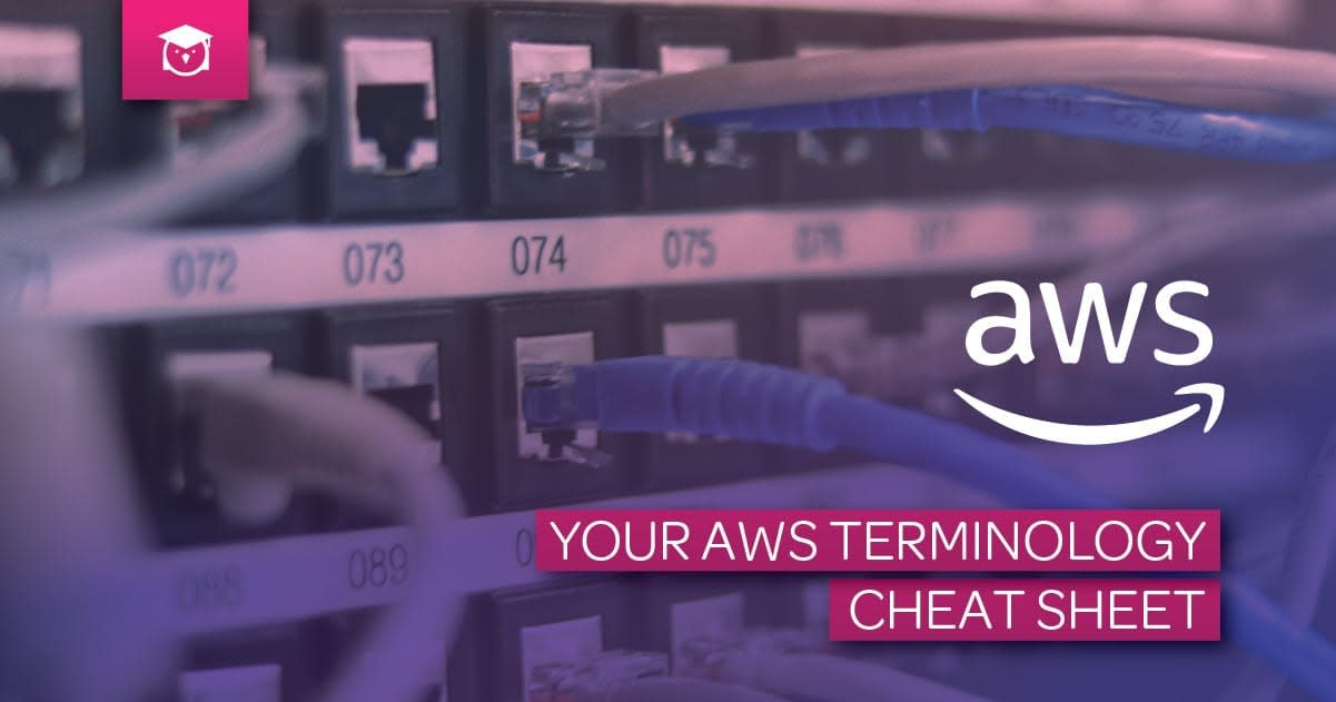 Your AWS Terminology Cheat Sheet