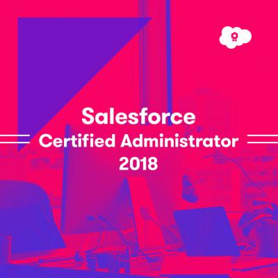 Salesforce Certified Administrator 2018 - A Cloud Guru