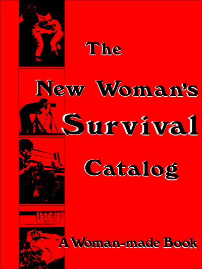 New Woman's Survival Catalogue - © Attention Deficit Disorder Prosthetic Memory Program