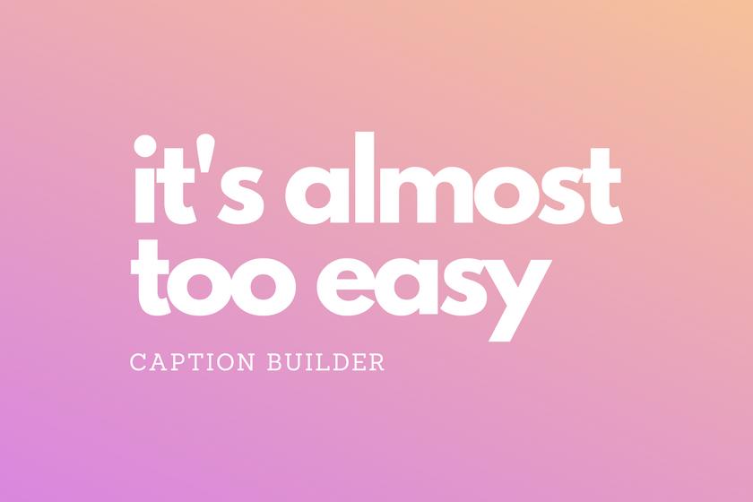 Tutorials - Caption Builder