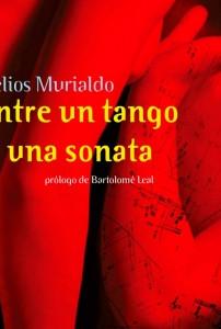 Lee el primer capítulo de Entre un Tango y una Sonota, nueva novela de Helios Murialdo.