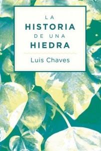 HISTORIA DE UNA HIEDRA (LUIS CHAVES)