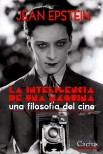 La inteligencia de una máquina. Una filosofía del cine.