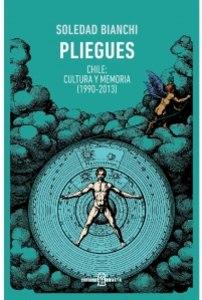 Pliegues. Chile: cultura y memoria (1990 - 2013)
