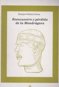 Reencuentro y pérdida de la Madrágora.