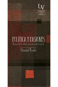 Política y pasiones. El papel de los afectos en la perspectiva agonista.