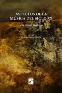 Aspecto de la música del Siglo XX. Una visión analítica.