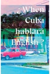 When Cuba hablará English? Una distopía cubana