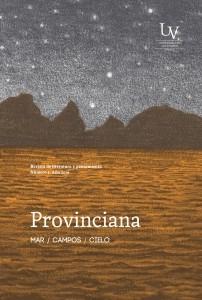 PROVINCIANA. MAR/CAMPOS/CIELO. REVISTA DE LITERATURA Y PENSAMIENTO. N°1, AÑO 2016