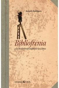 Bibliofrenia o la Pasión Irrefrenable por los Libros