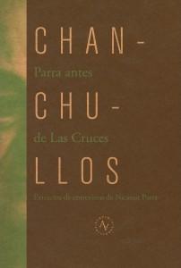 Chanchullos. Parra antes de Las Cruces. Extractos de entrevistas de Nicanor Parra.