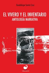 El vivero y el inventario. Antología narrativa