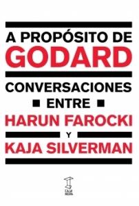 A propósito de Godard: Conversaciones entre Harun Farocki y Kaja Silverman