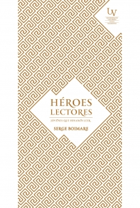 Héroes lectores. Jóvenes que odiaban leer