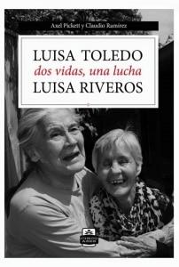 LUISA TOLEDO, LUISA RIVEROS. DOS VIDAS, UNA LUCHA