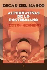 Alternativas de lo Posthumano
