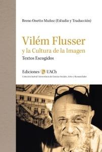 Vilém Flusser y la Cultura de la Imagen. Textos Escogidos.