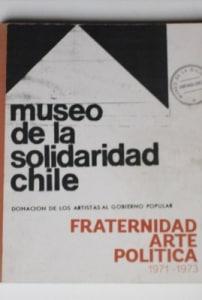 Museo de la Solidaridad Chile: Fraternidad, Arte y Política 1971 -1973