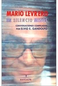 Un silencio menos. Conversaciones con Mario Levrero.