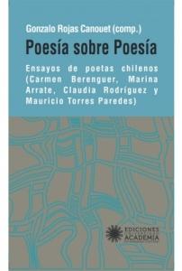 POESÍA SOBRE POESÍA. Ensayos de poetas chilenos (Carmen Berenguer, Marina Arrate, Claudia Rodríguez y Mauricio Torres Paredes)