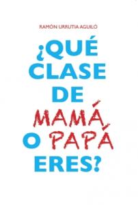 ¿Qué clase de mamá o papá eres?