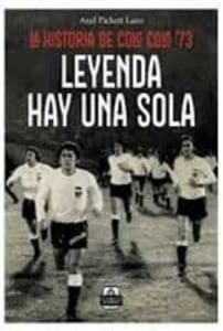 Leyenda hay una sola. La historia de Colo Colo 73.
