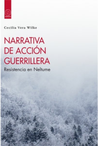 NARRATIVA DE ACCIÓN GUERRILLERA. Resistencia en  Neltume