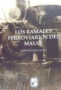 LOS RAMALES FERROVIARIOS DEL MAULE