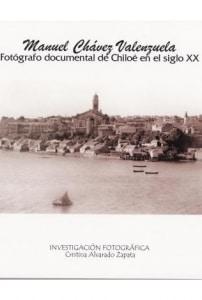 Manuel Chávez Valenzuela. Fotógrafo documental de Chiloé en el siglo XX