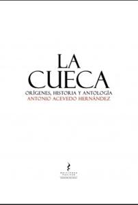 La cueca. Orígenes, historia y antología.