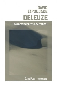 Deleuze. Los movimiento aberrantes.