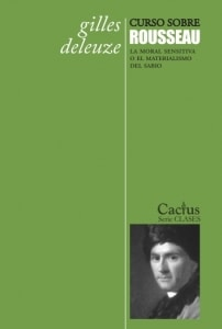 Curso sobre Rousseau. La moral sensitiva o el materialismo del sabio.