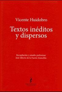 Vicente Huidobro. Textos inéditos y dispersos.