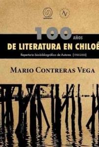 100 años de literatura en Chiloé. Repertorio bio-bibliográfico de Autores (1900 - 2000).