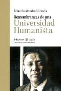 Remembranzas de una Universidad Humanista
