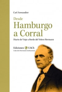 Desde Hamburgo a Corral.Diario de Viaje a Bordo del Velero Hermann
