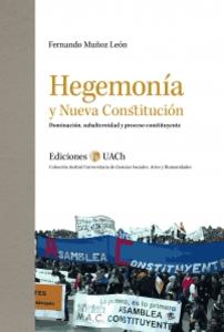 HEGEMONIA Y NUEVA CONSTITUCIÓN. DOMINACIÓN, SUBALTERNIDAD Y PROCESO CONSTITUYENTE