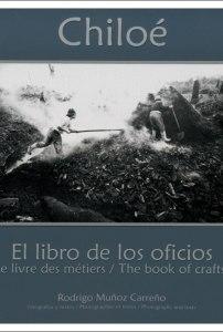 Chiloé. El libro de los oficios/ Le livre des métiers/ The book of crafts.