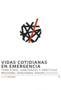 Vidas Cotidianas En Emergencia Territorio, Habitantes Y Prácticas.