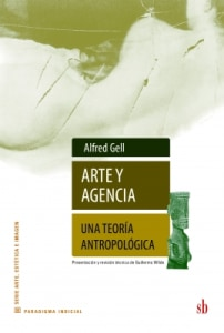 ARTE Y AGENCIA. UNA TEORÍA ANTROPOLÓGICA