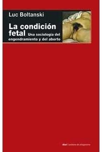 La condición fetal. Una sociología del engendramiento y del aborto