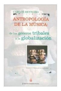 Antropologia de la Musica. De los Generos Tribales a la Globalizacion. Volumen II