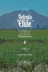 COLECCIÓN RETRATO DE CHILE Leyendas y creencias mágicas de la tradición oral .Tomo II: Centro