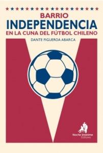 Barrio Independencia, en la cuna del fútbol chileno