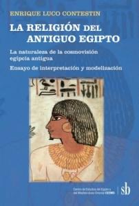 LA RELIGIÓN DEL ANTIGUO EGIPTO. LA NATURALEZA DE LA COSMOVISIÓN EGIPCIA ANTIGUA.