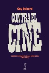 Contra el cine. Obras cinematográficas completas 1952-1978