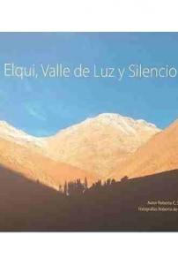 Elqui, valle de luz y silencio